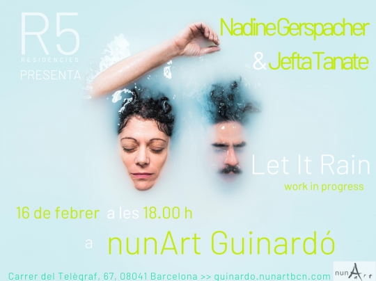 Nadine Gerspacher y Jefta Tanate - Let it rain (work in progress)