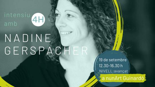Intensiu amb Nadine Gerspacher // 4H Nº6