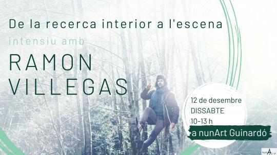 DE LA RECERCA INTERIOR A L'ESCENA - Intensiu amb Ramon Villegas